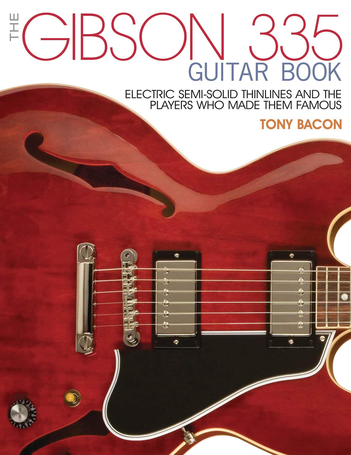 The Gibson 335 Guitar Book: Electric Semi-Solid Thinlines