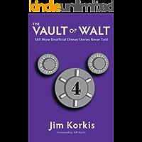 The Vault of Walt: Volume 4: Still More Unofficial Disney Stories Never Told