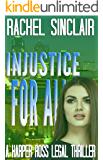 Injustice For All - A Harper Ross Legal Thriller