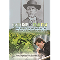 Cash Crop to Cash Cow: The History of Tobacco and Smoking in America (Tobacco: the Deadly Drug) (English Edition)