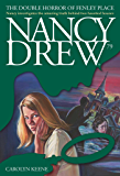 The Double Horror of Fenley Place (Nancy Drew Mysteries Book 79)