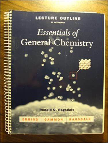 Lecture outline to Accompany Essentials Of General Chemistry