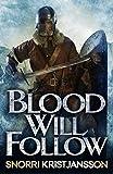 Blood Will Follow: The Valhalla Saga Book II