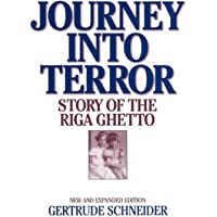 The Journey into Terror: The Story of the Riga Ghetto