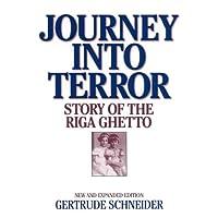 The Journey into Terror: The Story of the Riga Ghetto