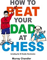 How To Beat Your Dad At Chess (English