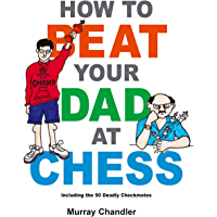How to Beat Your Dad at Chess (Chess for Kids) (English Edition)