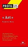 Profil - Reza (Yasmina) : Art : Analyse littéraire de l'oeuvre (Profil d'une Oeuvre t. 286) (French Edition)