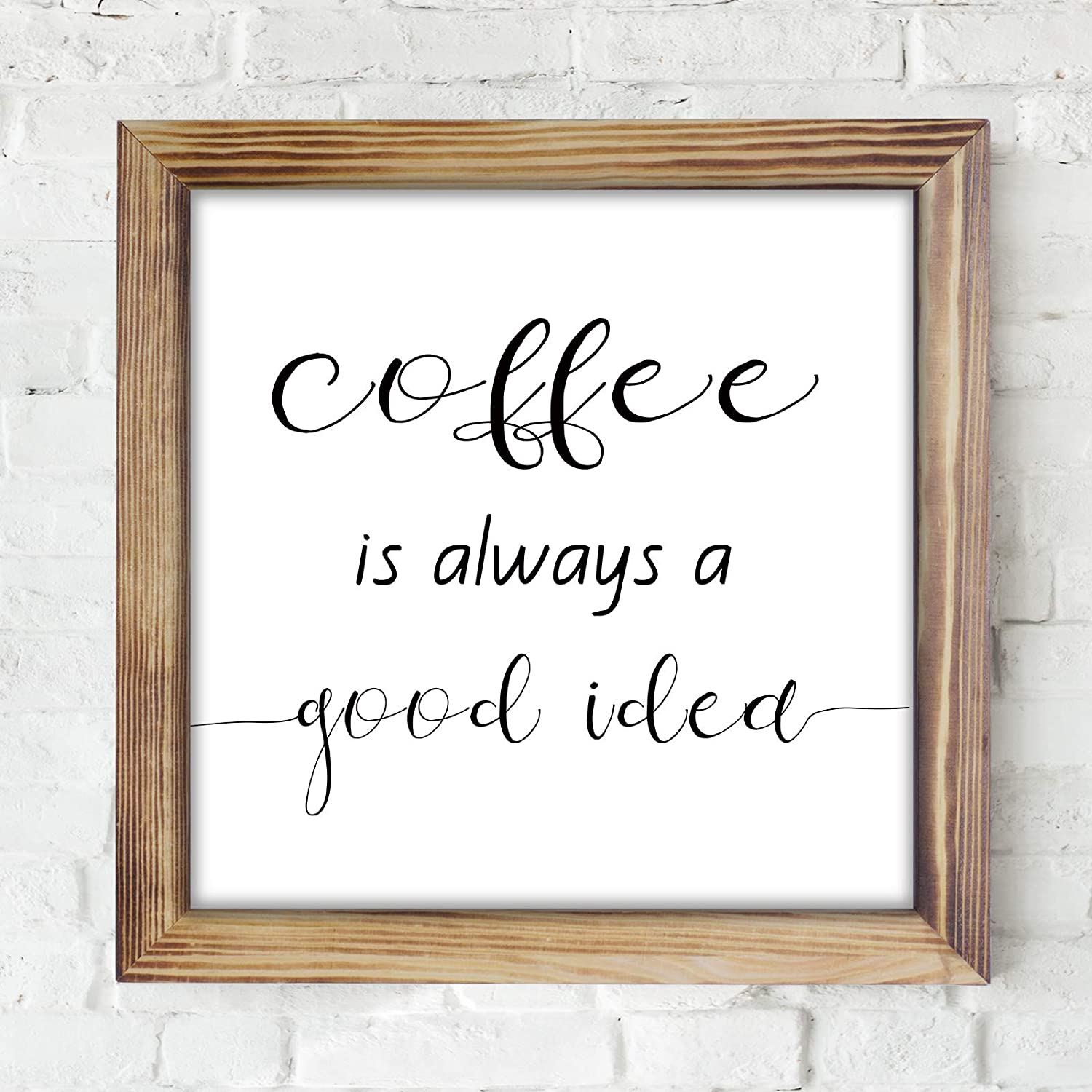 Coffee is Always A Good Idea Sign - Funny Kitchen Sign, Modern Farmhouse Kitchen Decor, Kitchen Wall Decor, Rustic Home Decor, Country Kitchen Decor with Solid Wood Frame 12x12 Inch
