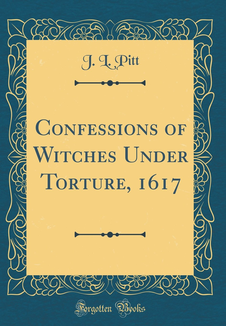 Download Confessions of Witches Under Torture, 1617 (Classic Reprint) PDF