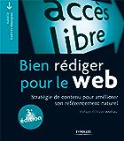 Bien rédiger pour le web: Stratégie de contenu pour améliorer son référencement naturel