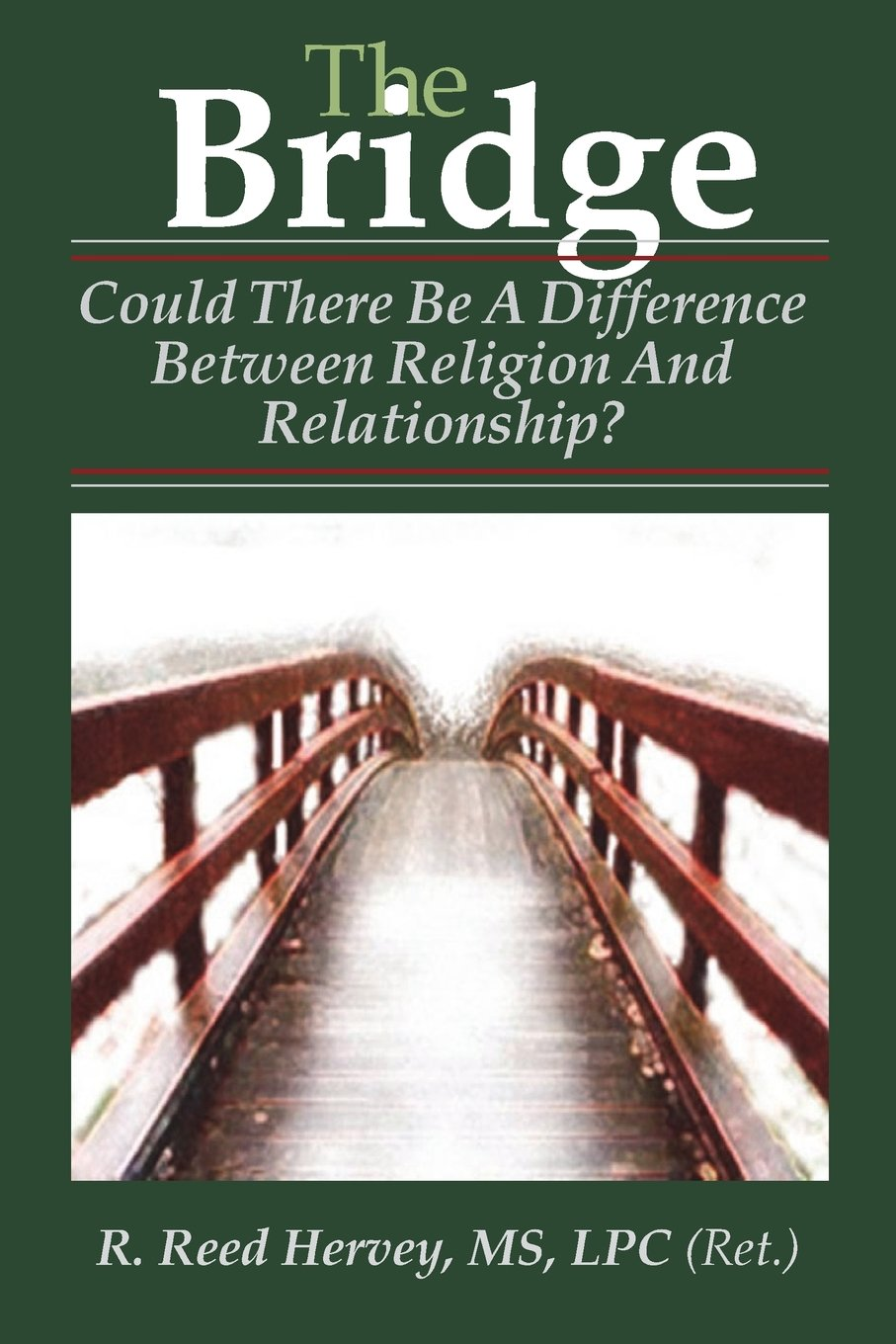 Read Online The Bridge: Could There be a Difference Between Religion and Relationship? ebook
