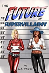 The Future of Supervillainy (The Supervillainy Saga Book 6) Kindle Edition