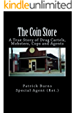 The Coin Store: A True Story of Drug Cartels, Mobsters, Cops and Agents (English Edition)