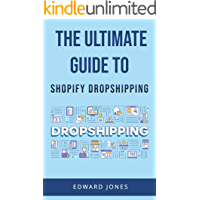 The Ultimate Guide to Shopify Dropshipping : Start Making Money Online & Build a Successful eCommerce Business With…