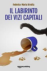 Il labirinto dei vizi capitali (Riccardo Ranieri Vol. 7) (Italian Edition) Kindle Edition