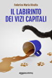 Il labirinto dei vizi capitali (Riccardo Ranieri's series Vol. 7)