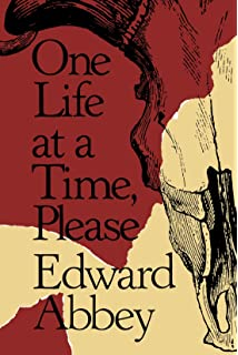 beyond the wall essays from the outside edward abbey  one life at a time please