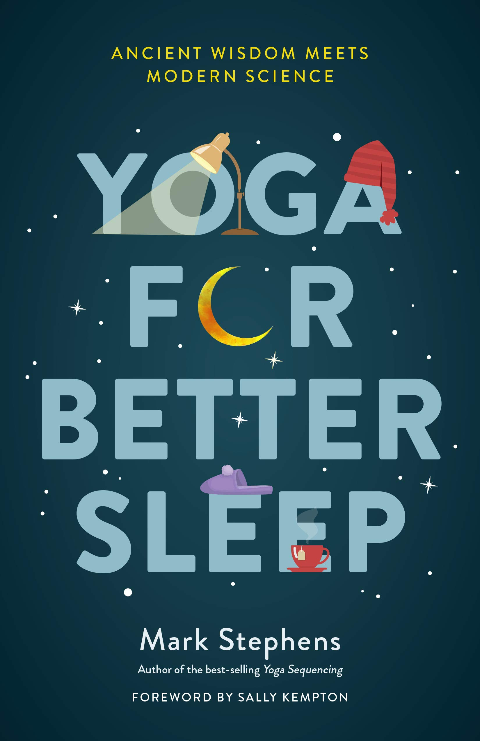 Yoga for Sleep: The Art and Science of Sleeping Well: Amazon ...
