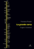 La grande corsa: Il sogno e l'avventura (San Giorgio)