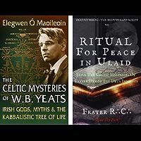 Celtic Magic & Kabbalah:: W.B. Yeats' Hermetic Order of Celtic Mysteries (Hermetic Ritual) (English Edition)