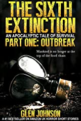 The Sixth Extinction: An Apocalyptic Tale of Survival. (The Sixth Extinction Series - An Apocalyptic Tale Book 1) Kindle Edition