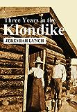 Three Years in the Klondike (1904)