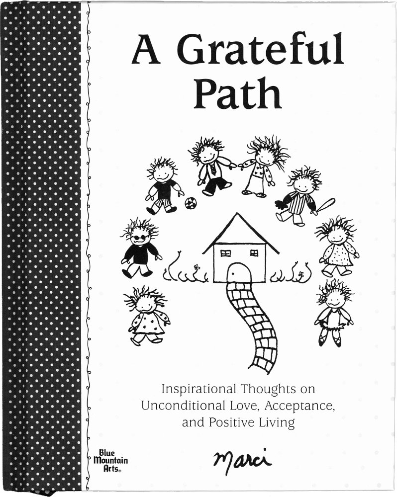 A Grateful Path: Inspirational Thoughts on Unconditional