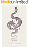 The Serpent League (Noble Animals Book 2)