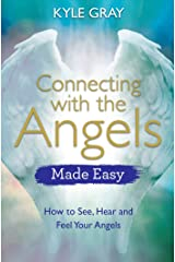 Connecting with the Angels Made Easy: How to See, Hear and Feel Your Angels Paperback