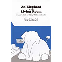 An Elephant In the Living Room Leader's Guide: A Leader's Guide For Helping Children Of Alcoholics