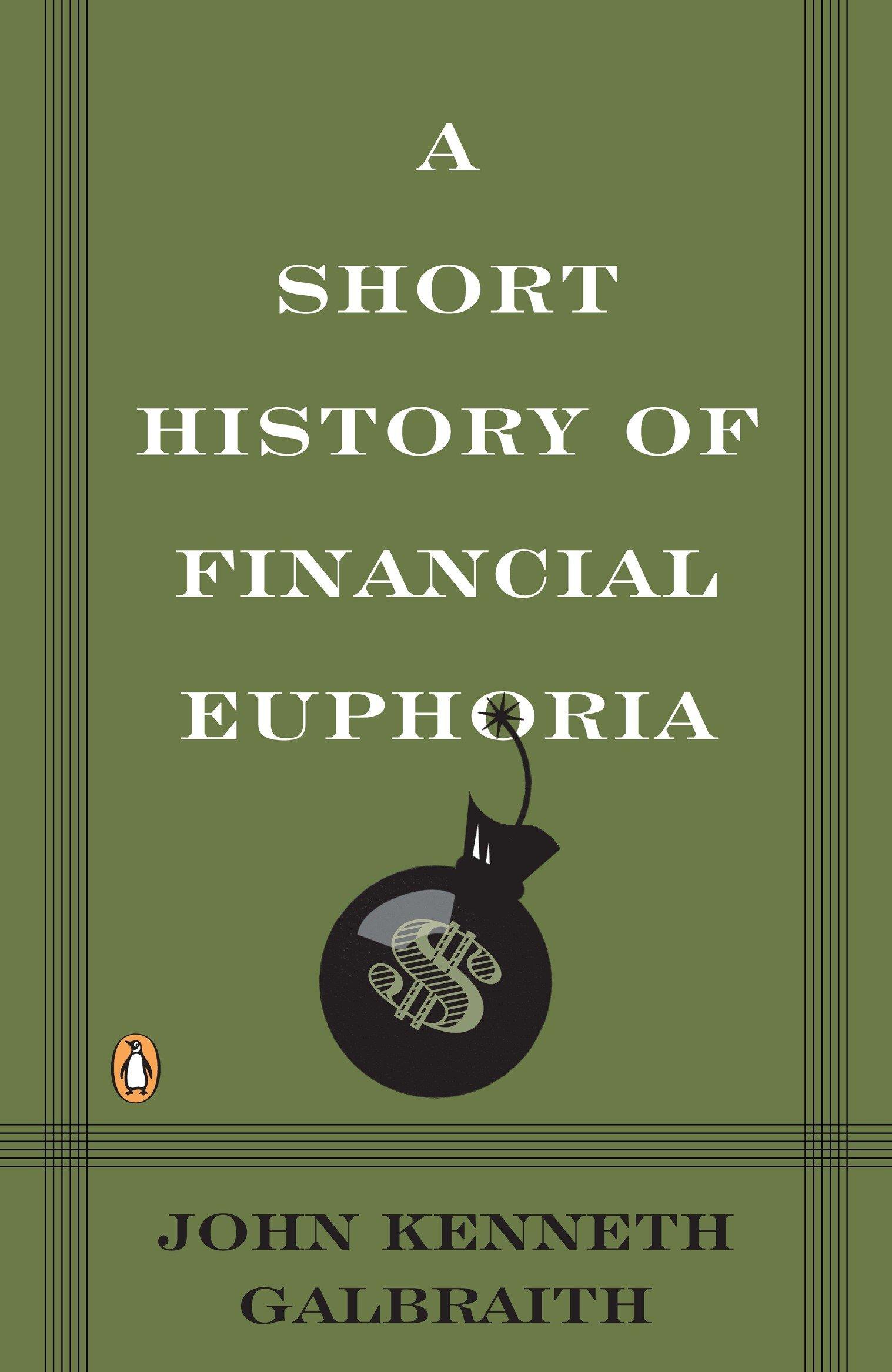 A Short History Of Financial Euphoria Penguin Business John
