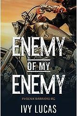 Enemy of My Enemy: Phoenix Warriors MC Book 1 Paperback