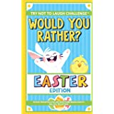 The Try Not to Laugh Challenge - Would You Rather? - Easter Edition: An Easter-Themed Interactive and Family Friendly Questio