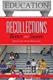 Recollections Bitter and Sweet, June M. Smith, 1477223851