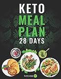 Keto Meal Plan 28 Days: For Women and Men On Ketogenic Diet - Easy Keto Recipe Cookbook