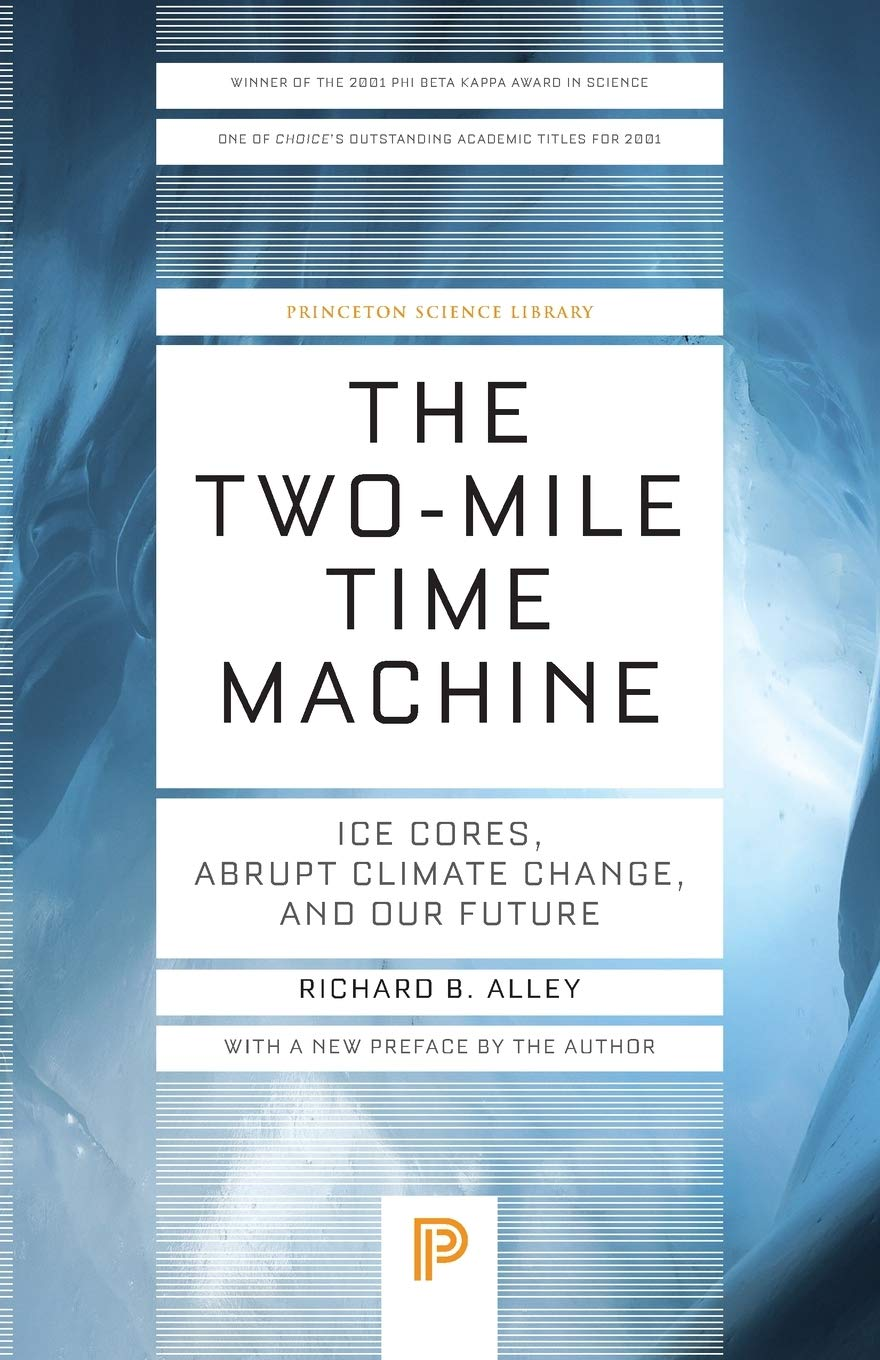 The Two-Mile Time Machine: Ice Cores, Abrupt Climate Change, and ...