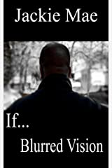 If...: Blurred Vision Kindle Edition