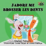 Livres pour enfants: J'adore me brosser les dents: French children's books -I Love to Brush My Teeth
