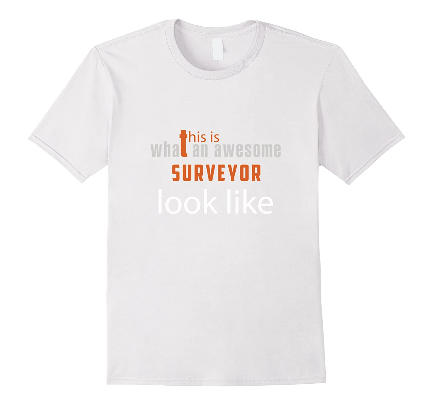 Surveyor what an awesome look like TShirt-PL