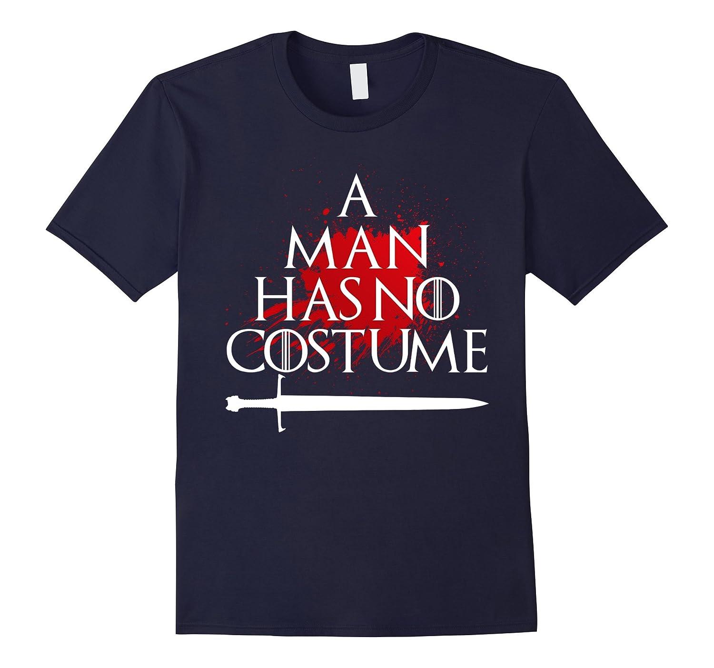 Mens A Man Has No Costume Halloween Sword T-Shirt-FL