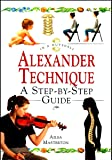 ALEXANDER TECHNIQUE a Step-By-step Guide