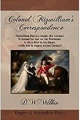 Colonel Fitzwilliam's Correspondence Kindle Edition