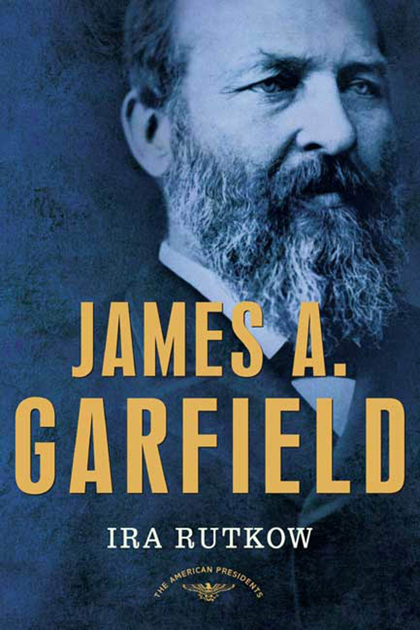 Amazon Com James A Garfield The American Presidents Series The 20th President 1881 9780805069501 Rutkow Ira Schlesinger Jr Arthur M Books