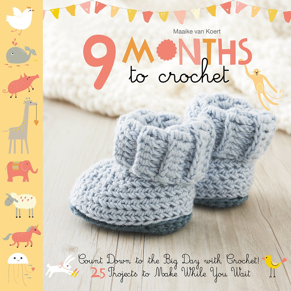 9 Months to Crochet: Count Down to the Big Day with Crochet! pdf