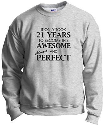 Birthday Gifts For All 21 Year Old 21st Awesome Almost Perfect Crewneck Sweatshirt Small