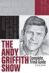"""The Andy Griffith Show"" Complete Trivia Guide Paperback"