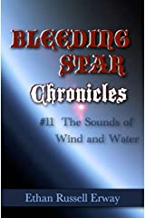 Bleeding Star Chronicles #11- The Sounds of Wind and Water (The Bleeding Star Chronicles) Kindle Edition