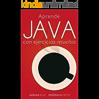 Aprende JAVA con ejercicios resueltos: Learning Java by simple examples