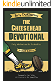 The Cheesehead Devotional - Kickoff Edition: Daily Devotions for Green Bay Packer Fans (Green Bay Packers Devotionals Book 1)